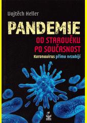 Pandemie : od starověku po současnost : koronavirus přímo nezabíjí  (odkaz v elektronickém katalogu)
