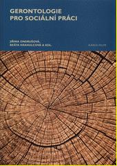 Gerontologie pro sociální práci  (odkaz v elektronickém katalogu)