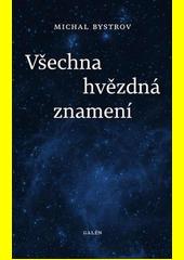 Všechna hvězdná znamení  (odkaz v elektronickém katalogu)