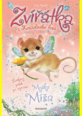 Zvířátka z Kouzelného lesa. Myška Míša  (odkaz v elektronickém katalogu)