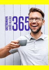 365 : gastromapa Lukáše Hejlíka  (odkaz v elektronickém katalogu)