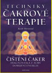 Techniky čakrové terapie : umění duchovního léčení  (odkaz v elektronickém katalogu)