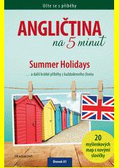 Angličtina na 5 minut : Summer Holidays... a další krátké příběhy z každodenního života  (odkaz v elektronickém katalogu)