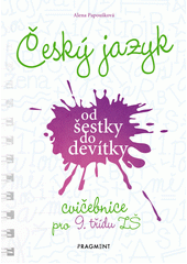 Český jazyk od šestky do devítky : cvičebnice pro 9. třídu ZŠ  (odkaz v elektronickém katalogu)