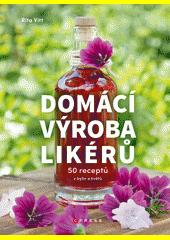 Domácí výroba likérů : 50 receptů z bylin a květů  (odkaz v elektronickém katalogu)