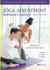 Jóga adjustment - dopomoc v ásanách : příručka instruktora jógy  (odkaz v elektronickém katalogu)