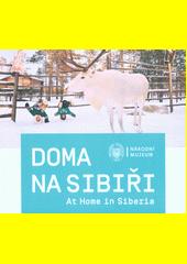 Doma na Sibiři = At home in Siberia  (odkaz v elektronickém katalogu)