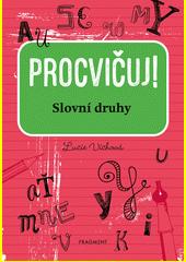 Procvičuj! : slovní druhy  (odkaz v elektronickém katalogu)