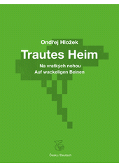 Trautes Heim  (odkaz v elektronickém katalogu)