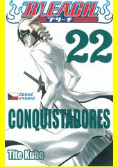 Bleach. 22, Conquistadores  (odkaz v elektronickém katalogu)