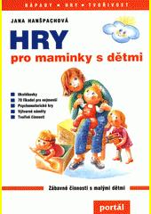 Hry pro maminky s dětmi  (odkaz v elektronickém katalogu)