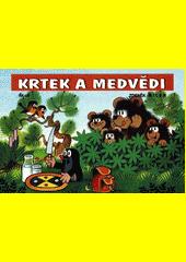 Krtek a medvědi / [text a ilustrace] Zdeněk Miler (odkaz v elektronickém katalogu)