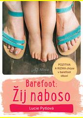 Barefoot: žij naboso! : vše o chůzi naboso a v barefoot obuvi  (odkaz v elektronickém katalogu)