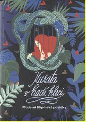 Kuřata v hadí kleci : moderní filipínské povídky  (odkaz v elektronickém katalogu)