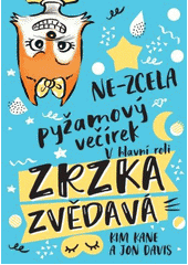 Ne-zcela pyžamový večírek : v hlavní roli Zrzka Zvědavá  (odkaz v elektronickém katalogu)