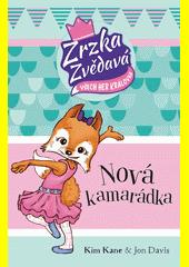 Nová kamarádka : Zrzka zvědavá, všech her královna  (odkaz v elektronickém katalogu)