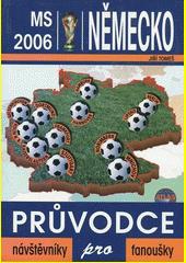 Průvodce MS 2006 Německo  (odkaz v elektronickém katalogu)