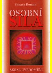 Osobní síla díky uvědomění : průvodce pro vnímavé lidi  (odkaz v elektronickém katalogu)