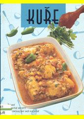 Kuře : zdravé a chutné recepty pro obohacení vaší kuchyně (odkaz v elektronickém katalogu)