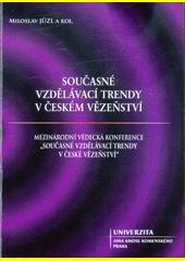 Současné vzdělávací trendy v českém vězeňství  (odkaz v elektronickém katalogu)