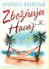 Zbožňuju Havaj  (odkaz v elektronickém katalogu)