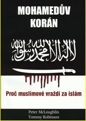 Mohammedův Korán : proč muslimové vraždí pro islám  (odkaz v elektronickém katalogu)