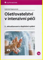 Ošetřovatelství v intenzivní péči  (odkaz v elektronickém katalogu)