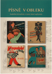 Písně v obleku : hudební dvoulisty z časů, které uplynuly  (odkaz v elektronickém katalogu)