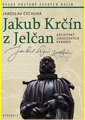 Jakub Krčín z Jelčan : architekt jihočeských rybníků  (odkaz v elektronickém katalogu)