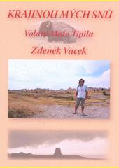 Krajinou mých snů : volání Mato Tipila  (odkaz v elektronickém katalogu)