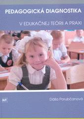 Pedagogická diagnostika v edukačnej teórii a praxi  (odkaz v elektronickém katalogu)
