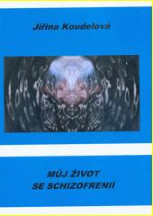 Můj život se schizofrenií  (odkaz v elektronickém katalogu)