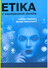 Etika v souvislostech problémů dneška  (odkaz v elektronickém katalogu)