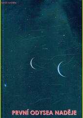 První odysea naděje  (odkaz v elektronickém katalogu)
