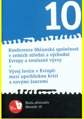 Konference Občanská společnost v zemích střední a východní Evropy a současné výzvy + Vývoj levice v Evropě: mezi uprchlickou krizí a novými šancemi : Škola alternativ - sborník 10  (odkaz v elektronickém katalogu)