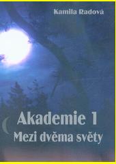Akademie. 1, Mezi dvěma světy  (odkaz v elektronickém katalogu)