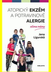 Atopický ekzém a potravinové alergie očima mámy  (odkaz v elektronickém katalogu)