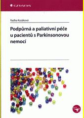 Podpůrná a paliativní péče u pacientů s Parkinsonovou nemocí  (odkaz v elektronickém katalogu)