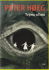 Tvýma očima  (odkaz v elektronickém katalogu)