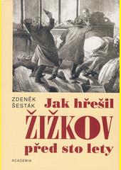 Zdeněk Šesták. Jak hřešil Žižkov před sto lety. . Praha: Academia, 2006 80-200-1449-7 (odkaz v elektronickém katalogu)