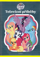 Televizní příběhy : my little pony (odkaz v elektronickém katalogu)