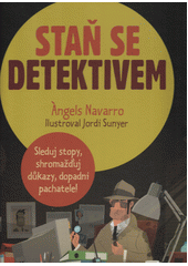 Staň se detektivem : sleduj stopy, shromažďuj důkazy, dopadni pachatele!  (odkaz v elektronickém katalogu)