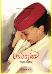 Dubajka : příběh letušky  (odkaz v elektronickém katalogu)