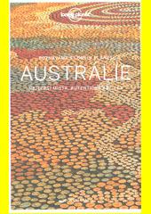 Austrálie : nejlepší místa, autentické zážitky  (odkaz v elektronickém katalogu)