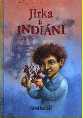 Jirka a indiáni  (odkaz v elektronickém katalogu)