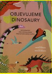Objevujeme dinosaury  (odkaz v elektronickém katalogu)