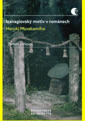 Izanagiovský motiv v románech Haruki Murakamiho  (odkaz v elektronickém katalogu)