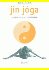 Jin jóga : ucelený průvodce teorií i praxí  (odkaz v elektronickém katalogu)