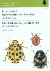 Brouci čeledi slunéčkovití (Coccinellidae) střední Evropy = Ladybird beetles (Coccinellidae) of Central Europe  (odkaz v elektronickém katalogu)