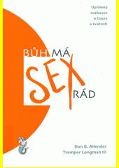 Bůh má sex rád : upřímný rozhovor o touze a svatosti  (odkaz v elektronickém katalogu)